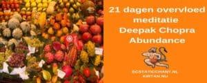 21 dagen overvloed meditatie Deepak Chopra Abundance