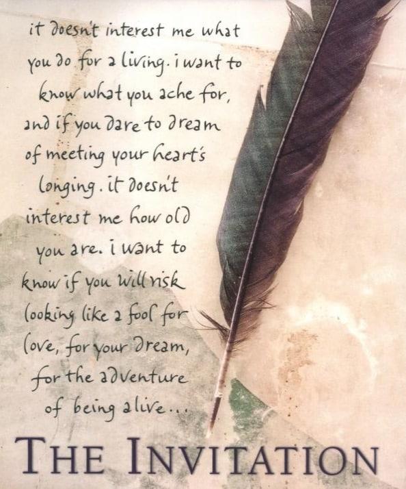 Oriah Mountain Dreamer, the invitation, de uitnodiging, het maakt me niet uit, ik ben niet geïnteresseerd