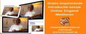 Gratis Inspirerende Introductie sessie online zingend mediteren