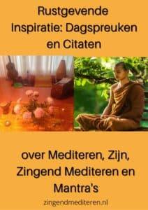 Rustgevende Inspiratie: Dagspreuken en Citaten over Mediteren, Zijn, Zingend Mediteren en Mantra's