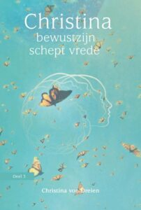 Bewustzijn schept Vrede, Christina von Dreien, boek, boeken